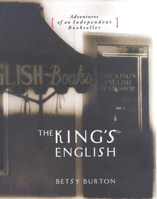 The King's English: Adventures of an Independent Bookseller Cover Image
