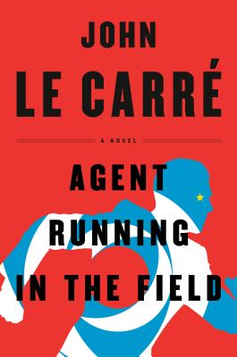 Agent Running in the Field: A Novel Cover Image