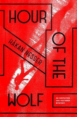 Hour of the Wolf: An Inspector Van Veeteren Mystery (7) (Inspector Van Veeteren Series) Cover Image