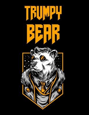 Trumpy Bear: Trumpybear Gifts - Donald Trump Terrific Funny Gag Ideas - Composition Notebook For Mom, Dad, Grandma, Grandpa, Aunt, Cover Image