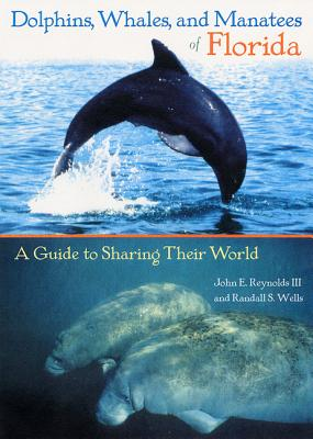 Dolphins, Whales, and Manatees of Florida: A Guide to Sharing Their World Cover Image