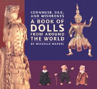 Cornhusk, Silk, and Wishbones Cover