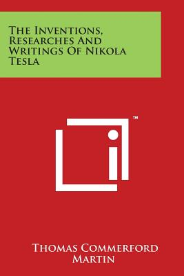 The Inventions, Researches And Writings Of Nikola Tesla Cover Image