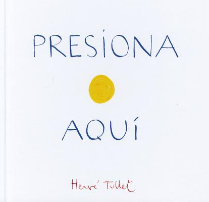Presiona Aqui (Press Here Spanish language edition) Cover Image