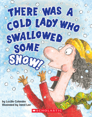 There Was a Cold Lady Who Swallowed Some Snow! (a Board Book) (There Was an Old Lad) Cover Image