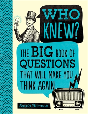 Who Knew?: The Big Book of Questions That Will Make You Think Again Cover Image