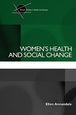 Women's Health and Social Change (Critical Studies in Health and Society) Cover Image