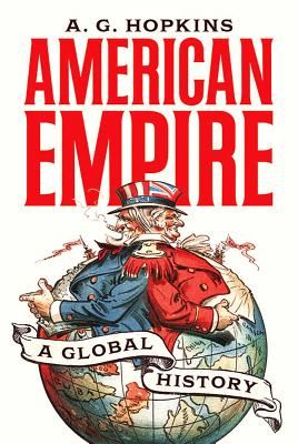 American Empire: A Global History (America in the World #25) Cover Image