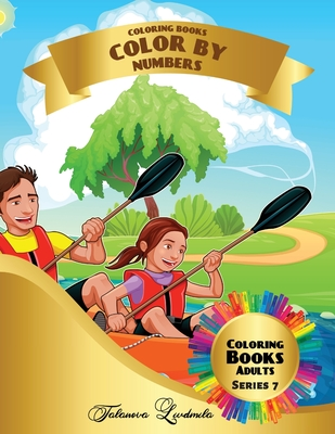 Coloring Books - Color by Numbers Adults: Coloring with numbers worksheets. Color by numbers for adults with colored pencils. Advanced color by number Cover Image