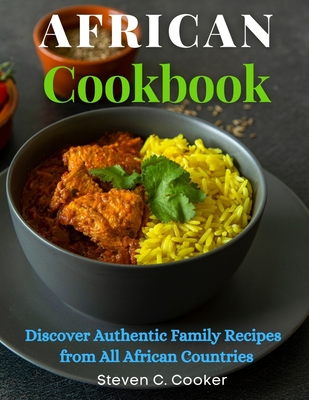 African Cookbook: Discover Authentic Family Recipes from All African Countries Cover Image