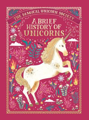 The Magical Unicorn Society: A Brief History of Unicorns Cover Image