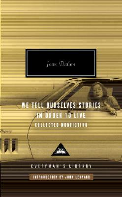 We Tell Ourselves Stories in Order to Live: Collected Nonfiction Cover Image