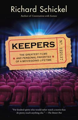 Keepers: The Greatest Films--and Personal Favorites--of a Moviegoing Lifetime Cover Image
