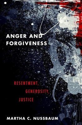 Anger and Forgiveness: Resentment, Generosity, Justice Cover Image