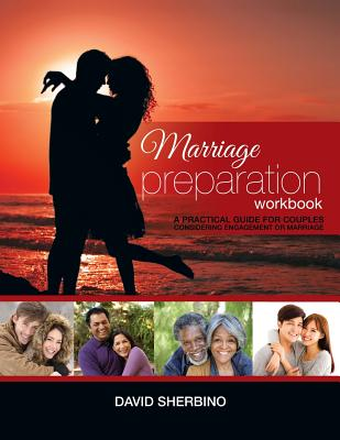 Marriage Preparation Workbook: A Practical Guide for Couples Considering or Planning to Get Married Cover Image