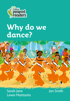 Why Do We Dance?: Level 3 (Collins Peapod Readers) Cover Image