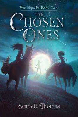 The Chosen Ones (Worldquake Book Two) by Scarlett Thomas
