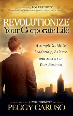 Revolutionize Your Corporate Life Cover