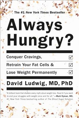 Always Hungry?: Conquer Cravings, Retrain Your Fat Cells, and Lose Weight Permanently Cover Image