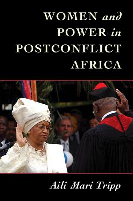 Women and Power in Postconflict Africa (Cambridge Studies in Gender and Politics) Cover Image