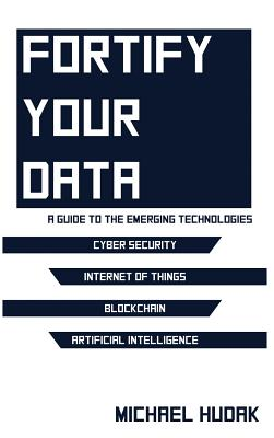 Fortify Your Data: A Guide to the Emerging Technologies Cover Image