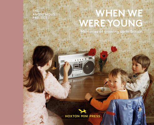 When We Were Young: Memories of Growing Up in Britain Cover Image