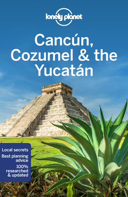 Lonely Planet Cancun, Cozumel & the Yucatan (Travel Guide) Cover Image