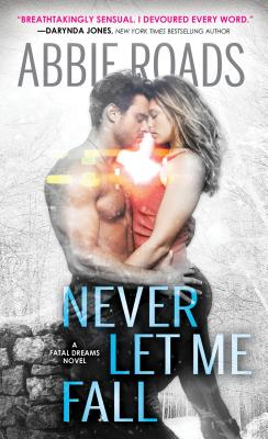 Never Let Me Fall (Fatal Dreams #3) Cover Image