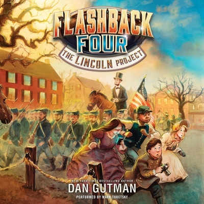 The Flashback Four #1: The Lincoln Project Cover Image