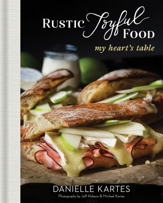 Rustic Joyful Food: My Heart's Table Cover Image