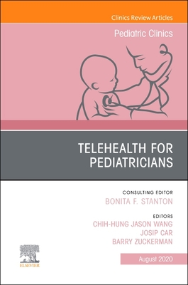 Telehealth for Pediatricians, an Issue of Pediatric Clinics of North America, Volume 67-4 Cover Image