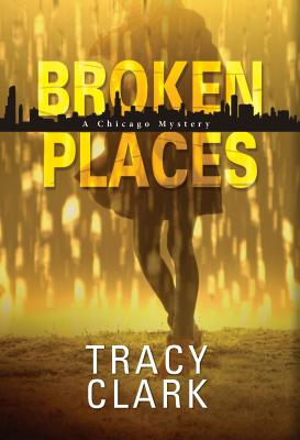 Broken Places (A Chicago Mystery #1) Cover Image