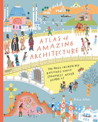 Cover for Atlas of Amazing Architecture