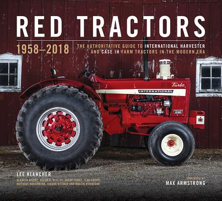 Red Tractors 1958-2018: The Authoritative Guide to International Harvester and Case Ih Tractors Cover Image