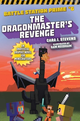 The Dragonmaster's Revenge: An Unofficial Graphic Novel for Minecrafters (Unofficial Battle Station Prime Series #6) Cover Image