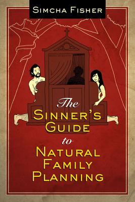 The Sinner's Guide to Natural Family Planning Cover Image