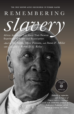 Remembering Slavery: African Americans Talk about Their Personal Experiences of Slavery and Emancipation Cover Image