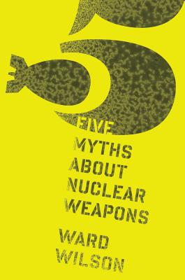 Five Myths about Nuclear Weapons Cover