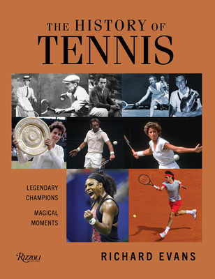 The History of Tennis: Legendary Champions. Magical Moments. Cover Image