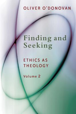 Finding and Seeking: Ethics as Theology, Vol. 2 Cover Image