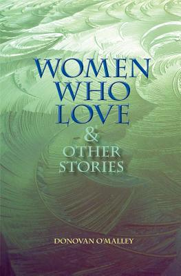 Women Who Love & Other Stories Cover Image