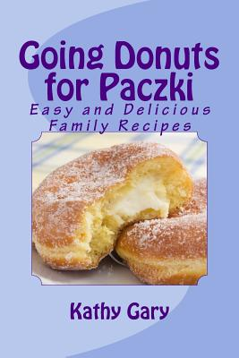 Going Donuts for Paczki: Easy and Delicious Family Recipes Cover Image