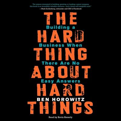 The Hard Thing about Hard Things: Building a Business When There Are No Easy Answers Cover Image