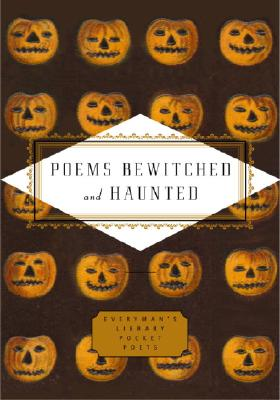 Poems Bewitched and Haunted (Everyman's Library Pocket Poets Series) Cover Image