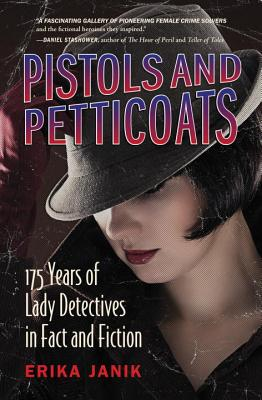 Pistols and Petticoats-175 Years of Lady Detectives in Fact and Fiction Cover Image
