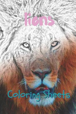 Lion Coloring Sheets: 30 Lion Drawings, Coloring Sheets Adults Relaxation, Coloring Book for Kids, for Girls, Volume 10 Cover Image