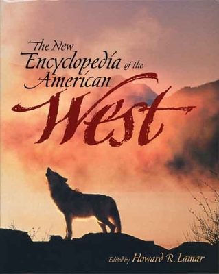 Cover for The New Encyclopedia of the American West (The Lamar Series in Western History)