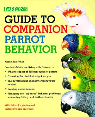 Cover for Guide to Companion Parrot Behavior Guide to Companion Parrot Behavior