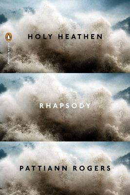 Holy Heathen Rhapsody (Penguin Poets) Cover Image