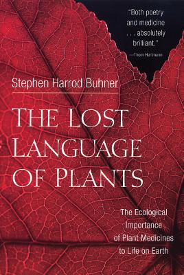 The Lost Language of Plants: The Ecological Importance of Plant Medicines to Life on Earth Cover Image